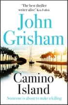 Camino Island - The Sunday Times bestseller ebook by John Grisham