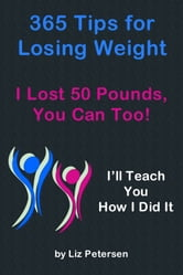 365 Tips for Losing Weight ebook by Liz Petersen
