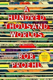 A Hundred Thousand Worlds ebook by Bob Proehl