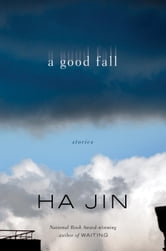A Good Fall - Stories ebook by Ha Jin