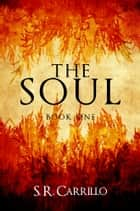 The Soul ebook by S. R. Carrillo