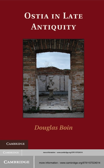 Ostia in Late Antiquity ebook by Dr Douglas Boin
