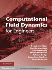 Computational Fluid Dynamics for Engineers ebook by Bengt Andersson, Ronnie Andersson, Love Håkansson,...