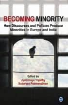 Becoming Minority ebook by Jyotirmaya Tripathy,Sudarsan Padmanabhan