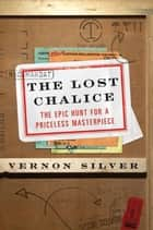 The Lost Chalice ebook by Vernon Silver