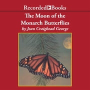 The Moon of the Monarch Butterflies audiobook by Jean Craighead George