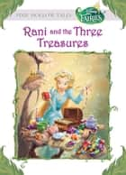 Disney Fairies: Rani and the Three Treasures ebook by Kimberly Morris