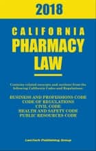 2018 California Pharmacy Law ebook by LawTech Publishing Group