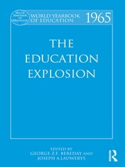 World Yearbook of Education 1965 - The Education Explosion ebook by George Z. F. Bereday,Joseph A. Lauwerys