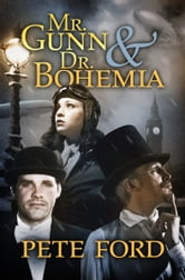 Mr. Gunn and Dr. Bohemia ebook by Pete Ford