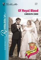Of Royal Blood ebook by Carolyn Zane
