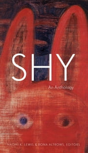 Shy - An Anthology ebook by Naomi K. Lewis,Rona Altrows