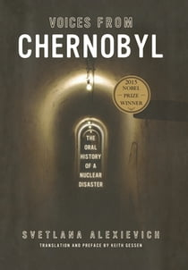 Voices from Chernobyl eBook by Svetlana Alexievich, Keith Gessen