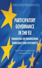 Participatory Governance in the EU ebook by K. Lindgren,T. Persson