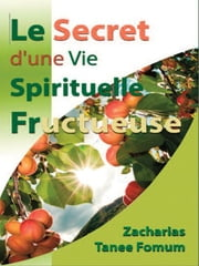 Le Secret D'une Vie Spirituelle Fructueuse ebook by Kobo.Web.Store.Products.Fields.ContributorFieldViewModel