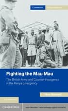 Fighting the Mau Mau ebook by Dr Huw Bennett