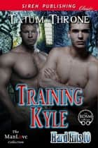 Training Kyle ebook by Tatum Throne