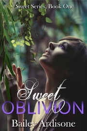 Sweet Oblivion (Sweet Series #1) ebook by Bailey Ardisone