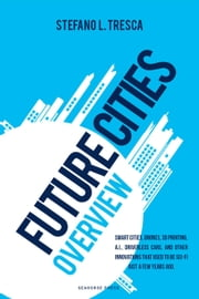 Future Cities - Overview ebook by Stefano L. Tresca