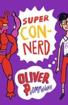 Super Con-Nerd ebook by Oliver Phommavanh