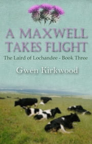 A Maxwell Takes Flight ebook by Gwen Kirkwood
