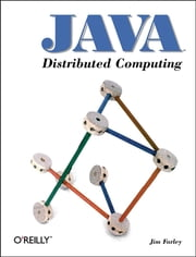 Java Distributed Computing ebook by Jim Farley
