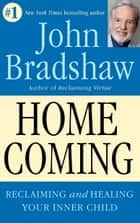Homecoming ebook by John Bradshaw
