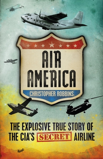 Air America ebook by Christopher Robbins