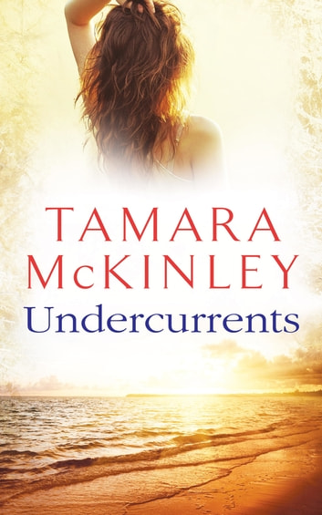 Undercurrents ebook by Tamara McKinley