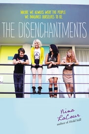 The Disenchantments ebook by Nina LaCour
