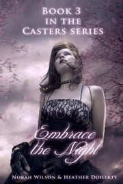 Embrace the Night ebook by Norah Wilson,Heather Doherty