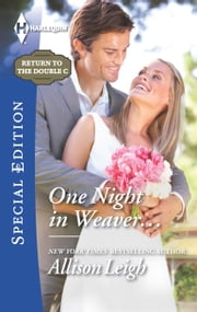 One Night in Weaver... ebook by Allison Leigh