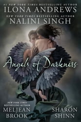 Angels of Darkness ebook by Nalini Singh,Ilona Andrews,Meljean Brook,Sharon Shinn