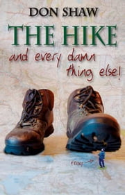 The Hike - and every damn thing else ebook by Don Shaw