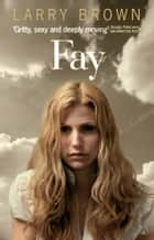 Fay ebook by Larry Brown
