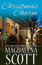 Christmas Charm - Small Town Romance in the Great Smoky Mountains ebook by Magdalena Scott
