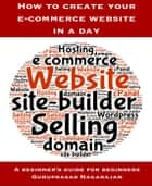 How to create your e-commerce website in a day ebook by Guruprasad Nagarajan