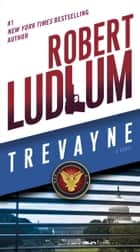 Trevayne - A Novel ebook by Robert Ludlum