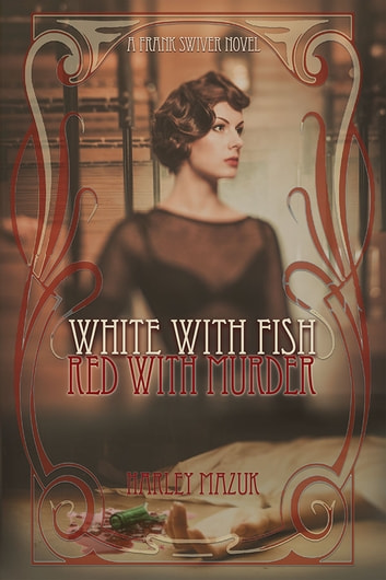 White with Fish, Red with Murder ebook by Harley Mazuk