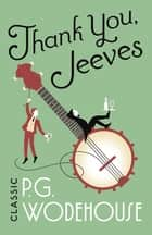 Thank You, Jeeves - (Jeeves & Wooster) ebook by P G Wodehouse