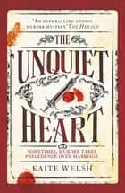 The Unquiet Heart ebook by Kaite Welsh