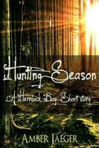 Hunting Season ebook by Amber Jaeger