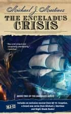 The Enceladus Crisis ebook by Michael J. Martinez