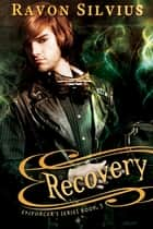 Recovery ebook by Ravon Silvius