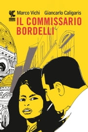 Il commissario Bordelli - Graphic novel eBook by Marco Vichi, Giancarlo Caligaris
