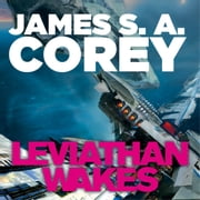 Leviathan Wakes - Book 1 of the Expanse (now a Prime Original series) audiobook by James S. A. Corey