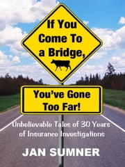 If You Come To A Bridge, You've Gone Too Far! ebook by Kobo.Web.Store.Products.Fields.ContributorFieldViewModel