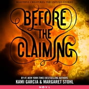 Before the Claiming audiobook by Kami Garcia, Margaret Stohl