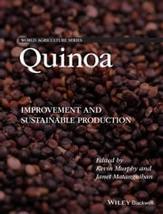 Quinoa - Improvement and Sustainable Production ebook by Kevin S. Murphy,Janet Matanguihan