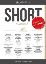 SHORT 8 - Printemps 2014 ebook by Xavier Bray,Mei Linette,Gwen Duchaine,Pascal .,Auteurs Collectif